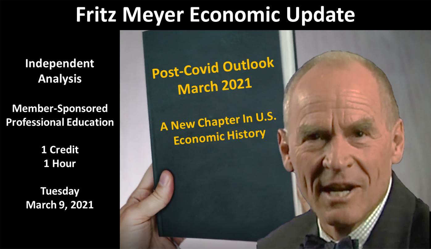 A First Draft Of Financial History And CE Credit: Fritz Meyer Economic Update, March 2021